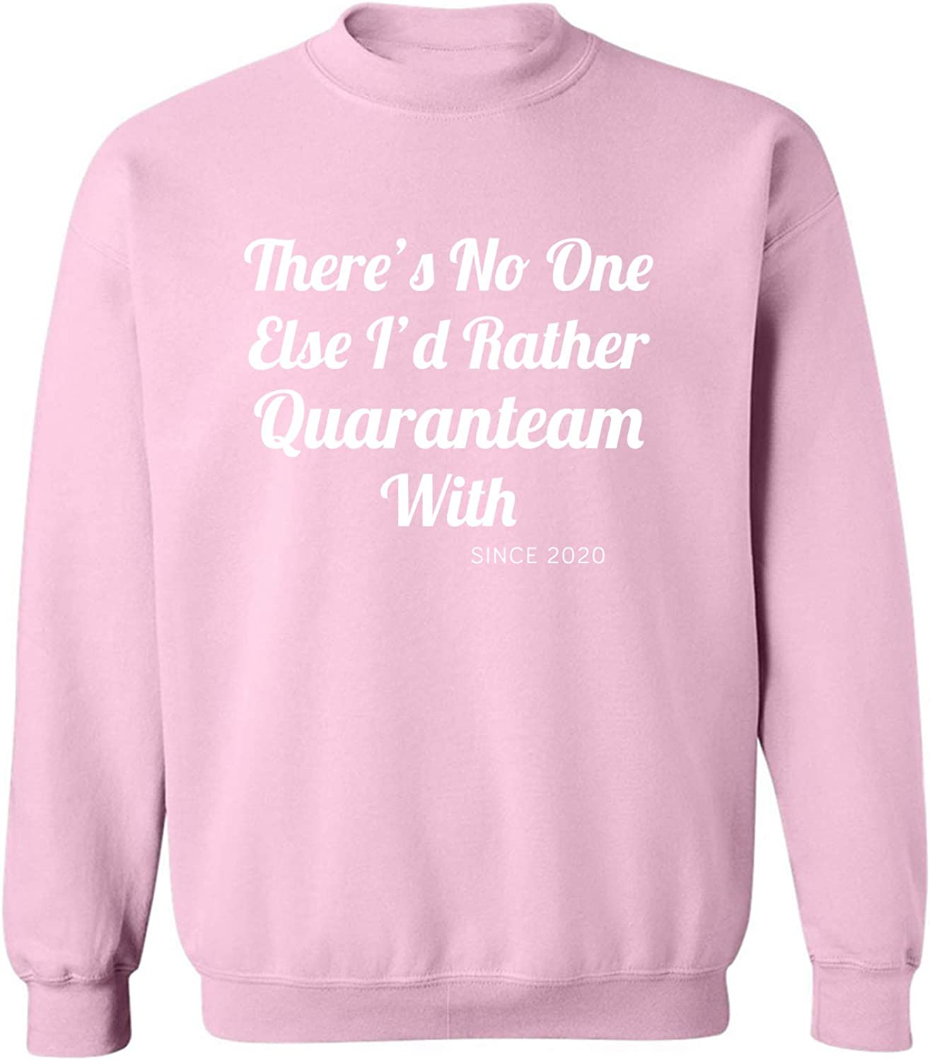 There's No One Else. ..Quaranteam Crewneck Sweatshirt in Pink - XXXXX-Large