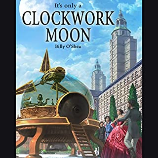 It's Only a Clockwork Moon audiobook cover art