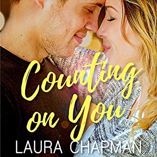 Counting on You     Amarillo Sour, Book 1              By:                                                                                                                                 Laura Chapman                               Narrated by:                                                                                                                                 Rebecca Hansen                      Length: 7 hrs and 35 mins     13 ratings     Overall 4.3