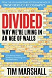 Marshall, T: Divided: Why We're Living in an Age of Walls