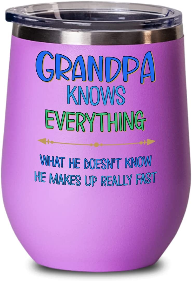Grandpa Knows Everything Wine Tumbler Great Birthday Day security Branded goods Fathers