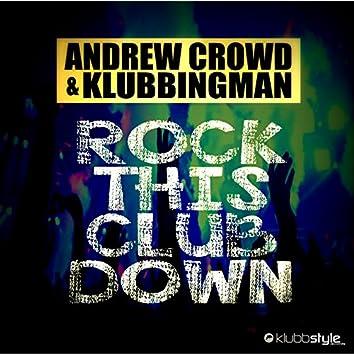 Rock This Club Down