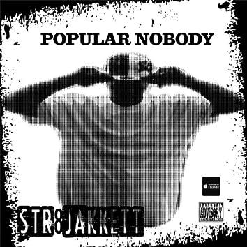 Popular Nobody