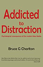 Addicted To Distraction: Psychological consequences of the modern Mass Media (English Edition)