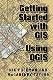 Getting Started With GIS Using QGIS (English Edition)