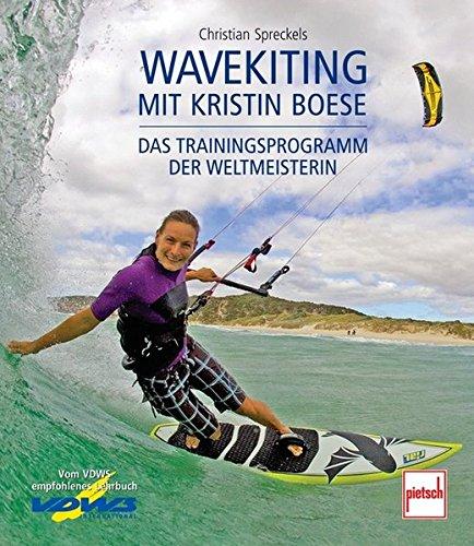 Wavekiting mit Kristin Boese: Das Trainingsprogramm der Weltmeisterin