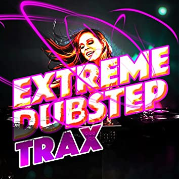 Extreme Dubstep Trax