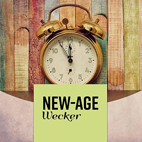 New-Age Wecker: Entspannende Musik zum sanften Aufwachen und fröhlichen Morgen