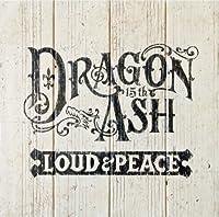 Loud & Peace by Dragon Ash (2012-08-22)