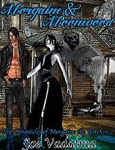 Morgaine & Moonwood [The Morgaine Chronicles #7]