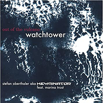 OUT OF THE VULCANO-watchtower