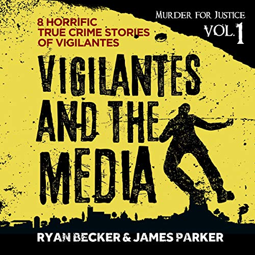 『Vigilantes and the Media: 8 Horrific True Crime Stories of Vigilantes』のカバーアート