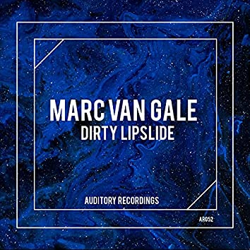 Marc Van Gale - Dirty Lipslide (Extended mix)