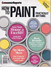 HOW TO PAINT Consumer Report magazine July 2016 PRACTICALLY ANYTHING Give your House a Faceliftt !, 24 EASY Pretty projects