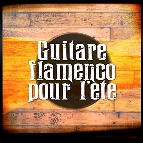 Guitare Flamenco, Flamenco Guitar Masters & Guitar Instrumental Music