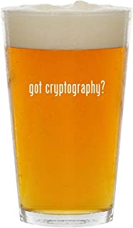 got cryptography? - Glass 16oz Beer Pint