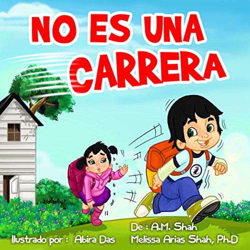 No Es Una Carrera [It's Not a Race]                   By:                                                                                                                                 A.M. Shah,                                                                                        Melissa Arias Shah PhD                               Narrated by:                                                                                                                                 Ramona Master                      Length: 9 mins     25 ratings     Overall 5.0