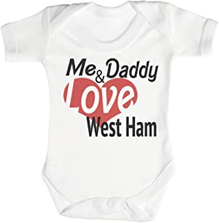 Me & Daddy Love West Ham Funny Baby Onesies Boys Girls White Baby Gifts