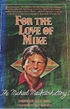 For the love of Mike: The Michael MacIntosh story