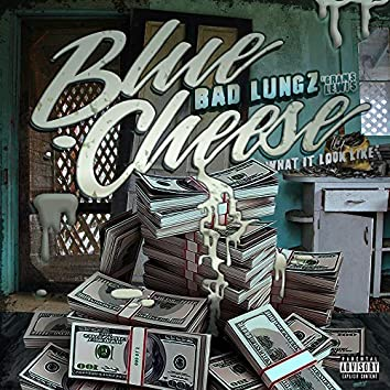 Blue Cheese (What It Look Like) [feat. Grams Lewis]