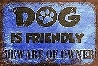 犬はフレンドリーですティンサイン壁鉄絵レトロプラークヴィンテージメタルシート装飾ポスターおかしいポスター吊り工芸用バーガレージカフェホーム