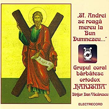 Sf. Andrei Se Roagă Mereu La Bun Dumnezeu