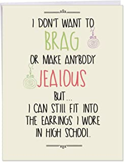 High School Earrings Birthday' Big Greeting Card with Envelope 8.5 x 11 Inch - I Can Still Fit - Sexy, Fierce, Empowering Quote for Women - Stationery Set for Personalized Happy Bday Gift J5570BDG