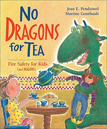 No Dragons For Tea: Fire Safety for Kids (and Dragons) (Dragon Safety Series)