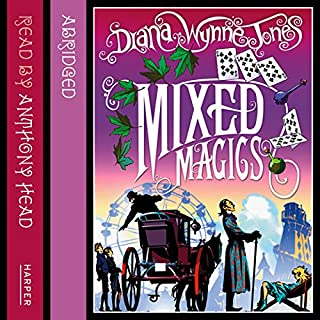 Mixed Magics     The Chrestomanci Series              By:                                                                                                                                 Diana Wynne Jones                               Narrated by:                                                                                                                                 Anthony Head                      Length: 3 hrs and 55 mins     13 ratings     Overall 4.5