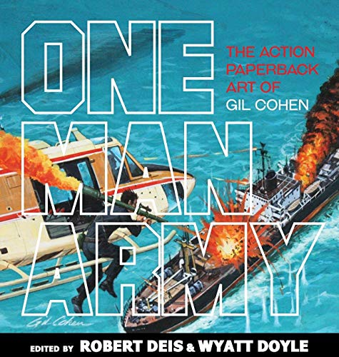 Compare Textbook Prices for One Man Army: The Action Paperback Art of Gil Cohen 12 Men's Adventure Library Abridged Edition ISBN 9781943444564 by Deis, Robert,Doyle, Wyatt,Cohen, Gil