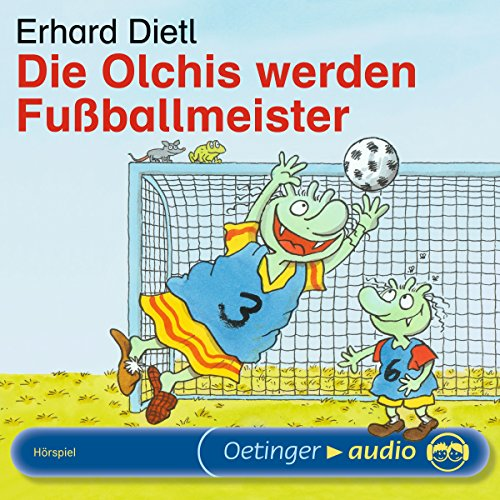 Die Olchis werden Fußballmeister                   By:                                                                                                                                 Erhard Dietl                               Narrated by:                                                                                                                                 Rainer Schmitt,                                                                                        Stephanie Kirchberger,                                                                                        Maritna Mank                      Length: 31 mins     Not rated yet     Overall 0.0