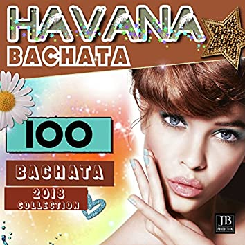 Havana Bachata (100 Bachata 2018 Collection)