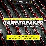 Ep. 3: Steubenville, Part 1: Justice for Jane (Gamebreaker)