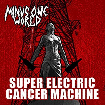 Super Electric Cancer Machine