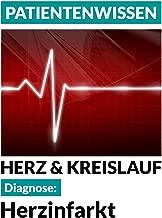 Diagnose: Herzinfarkt: Herz & Kreislauf (Patientenwissen 1) (German Edition)