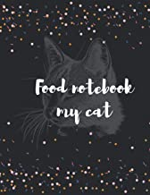Food notebook my cats: Food notebook my cats Best for crayons, colored pencils, watercolor paints, and very light fine tip...