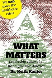 What Matters: Leadership Values that Just Might Save America