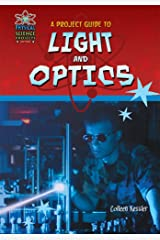 A Project Guide to Light and Optics (Physical Science Projects for Kids) Library Binding