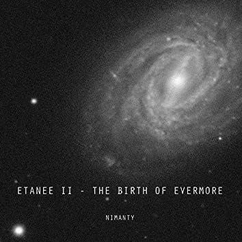 Etanee II - the Birth of Evermore