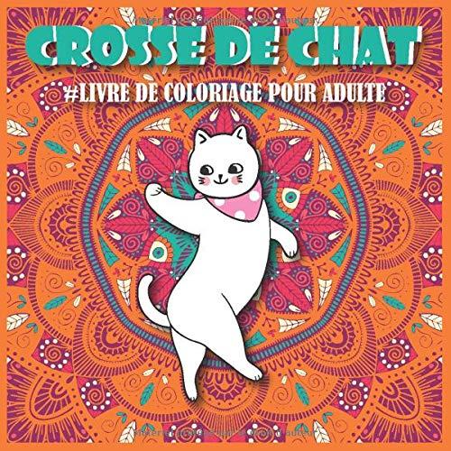 Crosse de Chat Livre de Coloriage Pour Adulte: Un livre de coloriage adulte et hilarant pour les amoureux des chats (Cat Butt Coloring Book for Adult)