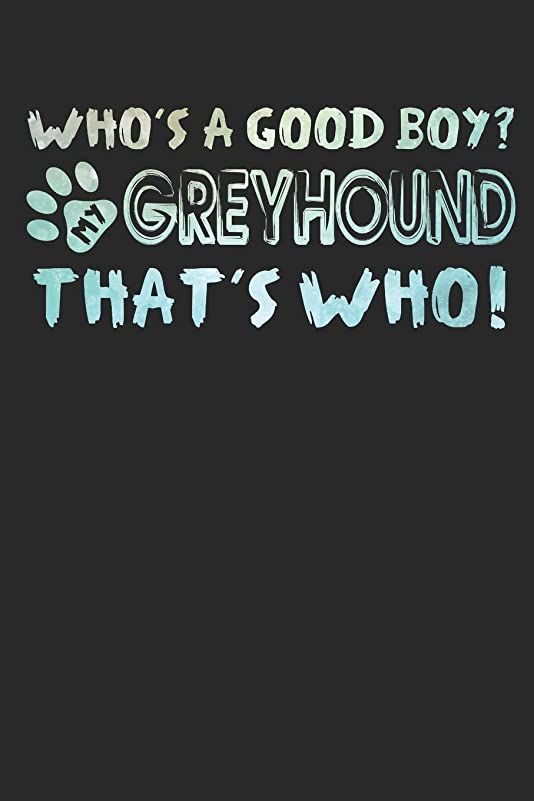 マオリ記者ジャングルJournal: Who's a Good Boy? My Greyhound That's Who!