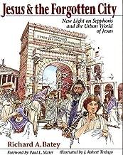 Jesus & the Forgotten City: New Light on Sepphoris and the Urban World of Jesus