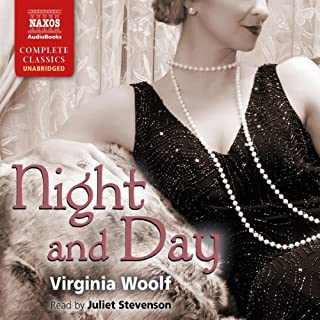 Night and Day                   By:                                                                                                                                 Virginia Woolf                               Narrated by:                                                                                                                                 Juliet Stevenson                      Length: 18 hrs and 57 mins     29 ratings     Overall 4.2