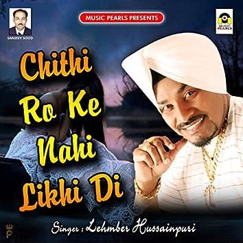 Chithi Ro Ke Nahi Likhi Di