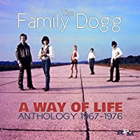 Way of Life: Anthology 1967-76 by FAMILY DOGG