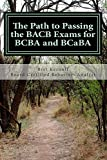 The Path to Passing the BACB Exams for BCBA and BCaBA