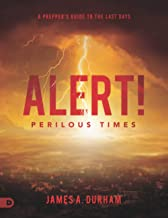 Alert! Perilous Times (Large Print Edition): A Prepper's Guide to the Last Days