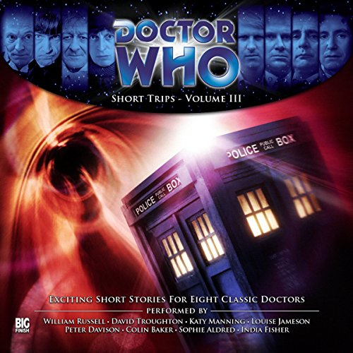 Doctor Who - Short Trips Volume 03                   De :                                                                                                                                 Simon Paul Miller,                                                                                        Kate Orman,                                                                                        Dave Curran,                   and others                          Lu par :                                                                                                                                 William Russell,                                                                                        David Troughton,                                                                                        Katy Manning,                   and others                 Durée : 2 h et 17 min     Pas de notations     Global 0,0