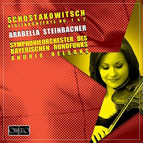 Chostakovitch : Concertos pour violon n° 1 et 2. Steinbacher, Nelsons.