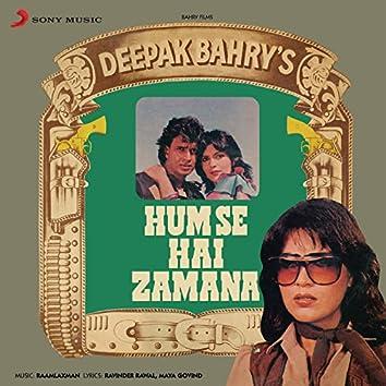 Hum Se Hai Zamana (Original Motion Picture Soundtrack)